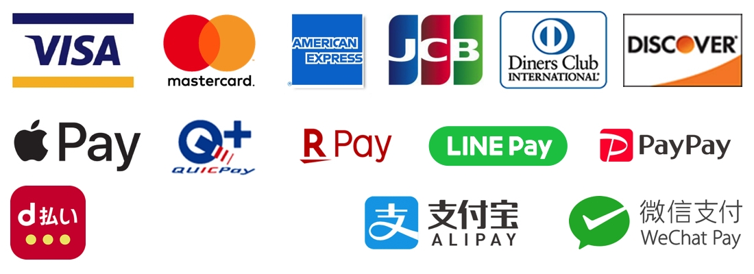 VISA/Mastercard/American Express/JCB/Diners Club/Discover/Apple Pay/QUICPay/楽天ペイ/LINE Pay/PayPay/Alipay/WeChat Pay/d払い
